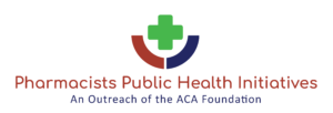 Pharmacists Public Health Initiatives | An Outreach of the ACA Foundation